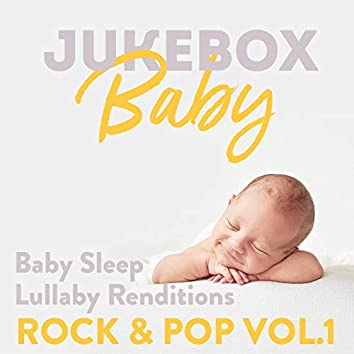 Baby Sleep Lullaby Renditions Rock & Pop, Vol. 1
