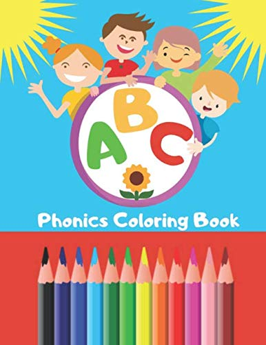 ABC Phonics Coloring Book: Perfect for Young Learners of English Phonics | Activity Book ideal for Ages 2, 3, 4 & 5 | Large Size