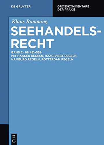 Klaus Ramming: Seehandelsrecht: §§ 481 - 569: Mit Haager Regeln, Haag-Visby Regeln, Hamburg Regeln, Rotterdam Regeln: Band 2