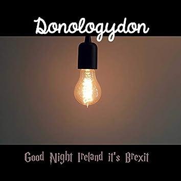 Good Night Ireland it's Brexit