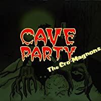 Cave Party (Mini Lp Sleeve) by Cro-Magnons (2007-09-12)