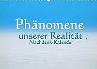 Phaenomene unserer Realitaet - Nachdenk-Kalender (Wandkalender 2022 DIN A2 quer): Zufall oder Schoepfung? Glauben oder Wissen? Frage oder Antwort? (Monatskalender, 14 Seiten )