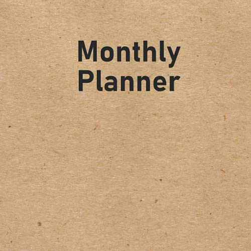 Monthly Planner: Undated Year Round Flexible Cover Goal/Time Organizer Perfect for Backpacks Folders 8.5 x 8.5 Simple Minimalist Blank 18 Month ... Projects Multi-Use Home Office School Kraft