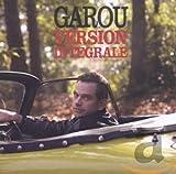 Songtexte von Garou - Version intégrale