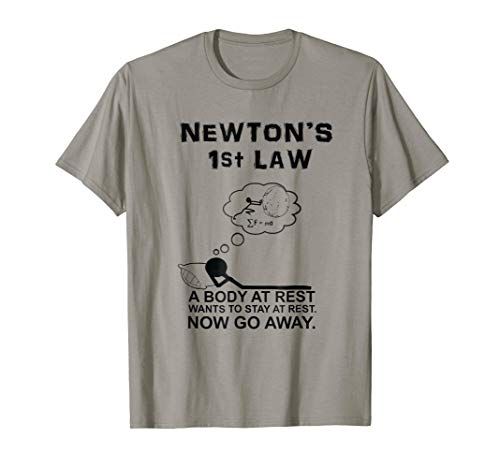 Newtons First Law Now Go Away Funny Birthday Gifts Tshirts