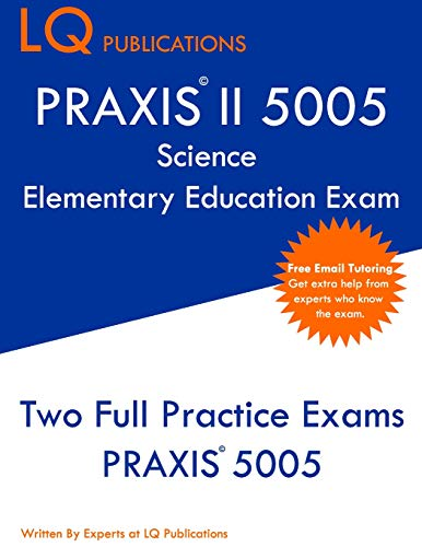 Price comparison product image PRAXIS II 5005 Science Elementary Education Exam: Two Full Practice Exams PRAXIS 5005