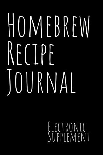 Homebrew Recipe Journal: Beer Recipe & Brew Day Log with Key References on Grains, Yeast, Hops, Pitch Rates Mash Steps & More (English Edition)