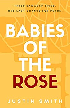 Babies Of The Rose by [Justin Smith]