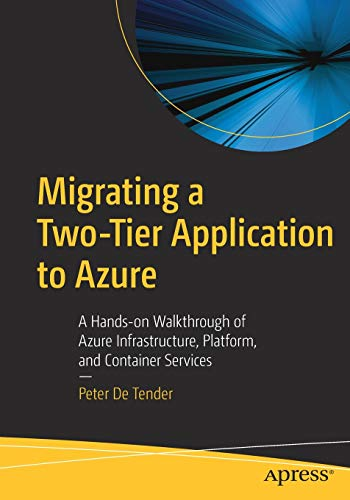Migrating a Two-Tier Application to Azure: A Hands-on Walkthrough of Azure Infrastructure, Platform, and Container Services