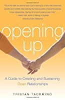 Opening Up: A Guide to Creating and Sustaining Open Relationships by Tristan Taormino(2008-05-01)