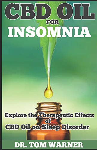 CBD OIL FOR INSOMNIA: Explore The...