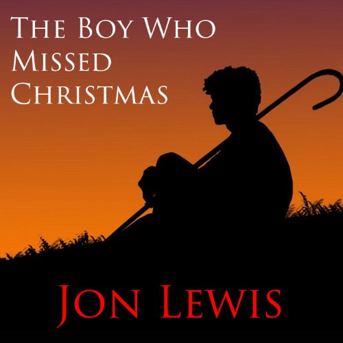 The Boy Who Missed Christmas audiobook cover art