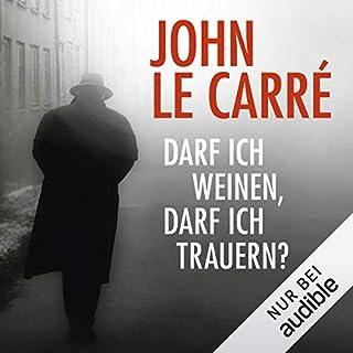 Darf ich weinen, darf ich trauern?                   Autor:                                                                                                                                 John le Carré                               Sprecher:                                                                                                                                 Ulrike Kapfer                      Spieldauer: 32 Min.     8 Bewertungen     Gesamt 4,1