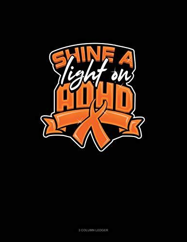 Shine A Light On Adhd: 3 Column Ledger: 154