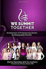 WE Summit Together: A Collection of Empowering Stories by Empowered Women Paperback
