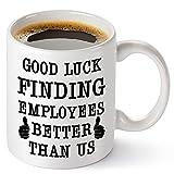 TRDSEDSW Best Boss Going Away Gifts - Good Luck Finding Employees Better Than Us - Funny 11oz Coffee Mug Novelty Leaving Farewell New Job Retirement Birthday Gifts for Boss Men Women