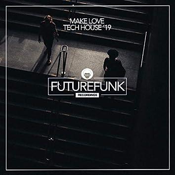 Make Love Tech House '19