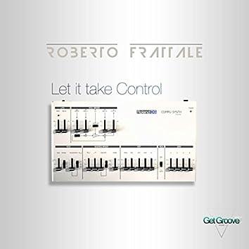 Let It Take Control