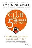 Le Club des 5 heures du mat' - L'heure merveilleuse qui change tout