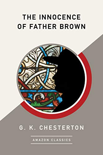 The Innocence of Father Brown (AmazonClassics Edition) (English Edition)