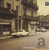 カフェ・バンリュー / タンゴ・トリオ (Cafe Banlieue / Tango a Trois) [Analog] [輸入盤]