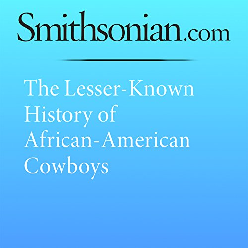 The Lesser-Known History of African-American Cowboys audiobook cover art