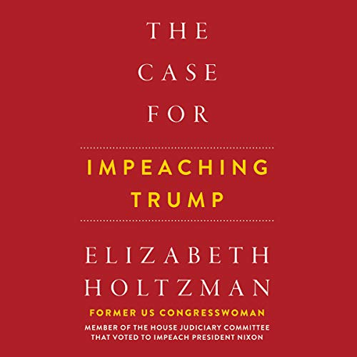 The Case for Impeaching Trump audiobook cover art