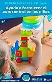Ayuda a fortalecer el autocontrol en los niños (Neuroeducación en casa nº 1)