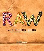 Juliano: Raw : The Uncook Book: New Vegetarian Food for Life (Hardcover); 1999 Edition