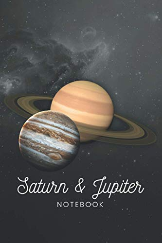 Jupiter & Saturn Notebook: Jupiter and Saturn Conjunction. 120 pages. 6x9.