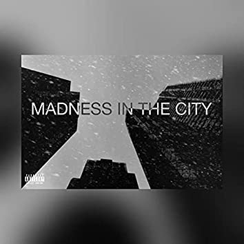 Madness In The City
