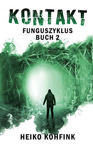 KONTAKT-Funguszyklus Buch2: Postapokalyptischer Endzeitroman