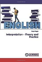 Interpretation - Theory and Practice