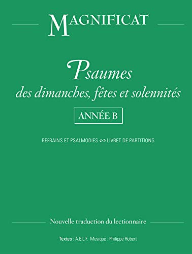Psaumes des dimanches, fêtes et solennités Année B : Refrains et Psalmodies, Livret de partitions