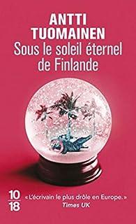 Sous le soleil éternel de Finlande par Antti Tuomainen