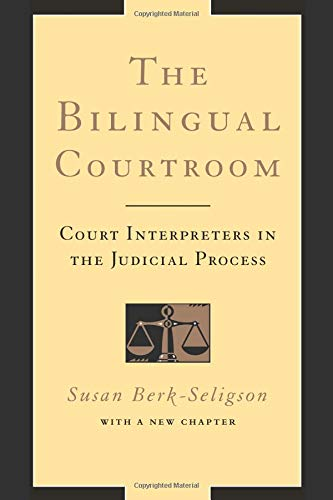 The Bilingual Courtroom: Court Interpreters in the Judicial Process (With a New Chapter)