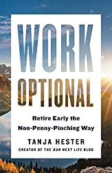 work optional retire early the non-penny-pinching way