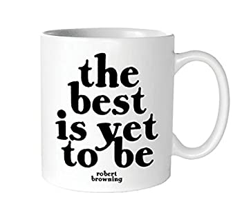 Quotables 14 oz Ceramic Coffee Mug - The Best is Yet to Be