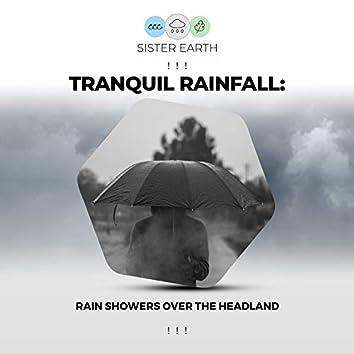 ! ! !  Tranquil Rainfall: Rain Showers Over the Headland ! ! !