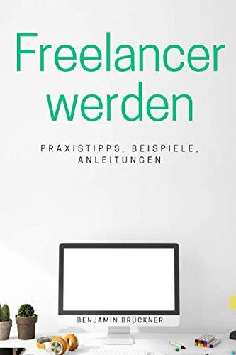 Freelancer werden: Dein Quick Guide zum Durchstarten