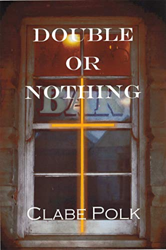 Book: Double or Nothing by Clabe Polk