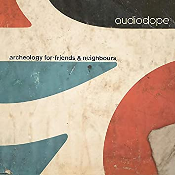 Archeology For Friends And Neighbours