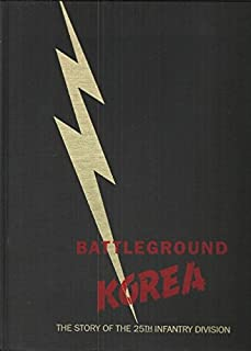 Battleground Korea : The Story of the 25th Infantry Division
