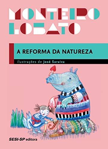 A reforma da natureza (Coleção Monteiro Lobato)