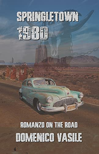 Springletown 1980: Romanzo on the road
