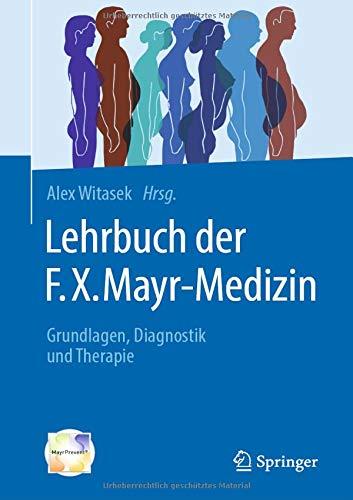 Lehrbuch der F.X. Mayr-Medizin: Grundlagen, Diagnostik und Therapie