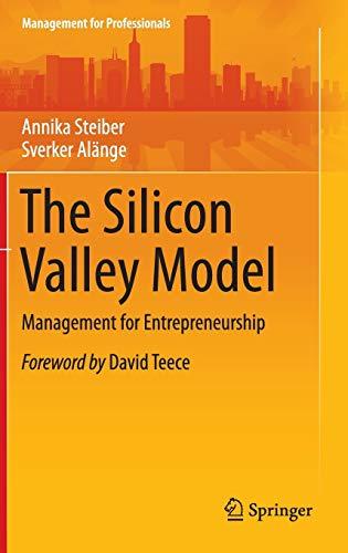The Silicon Valley Model: Management for Entrepreneurship: 0