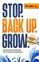 Stop. Back Up. Grow. A Personal Growth Formula That is as Easy as Falling Down