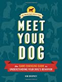 Meet Your Dog: The Game-Changing Guide to Understanding Your Dog's Behavior (Dog Training Book, Dog Breed Behavior Book)