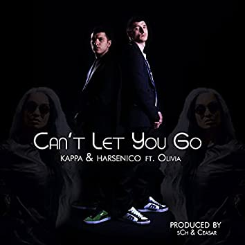 Can't Let You Go (feat. Olivia)